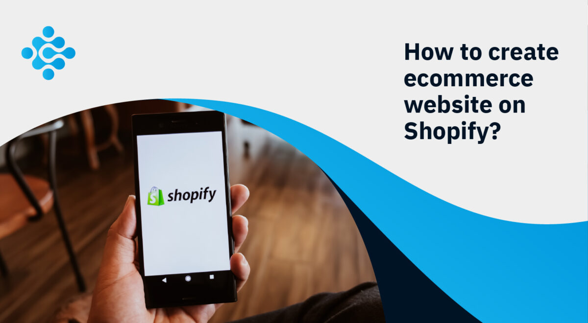 How to create ecommerce website on Shopify?