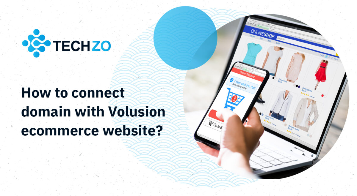 How to connect domain with Volusion ecommerce website?
