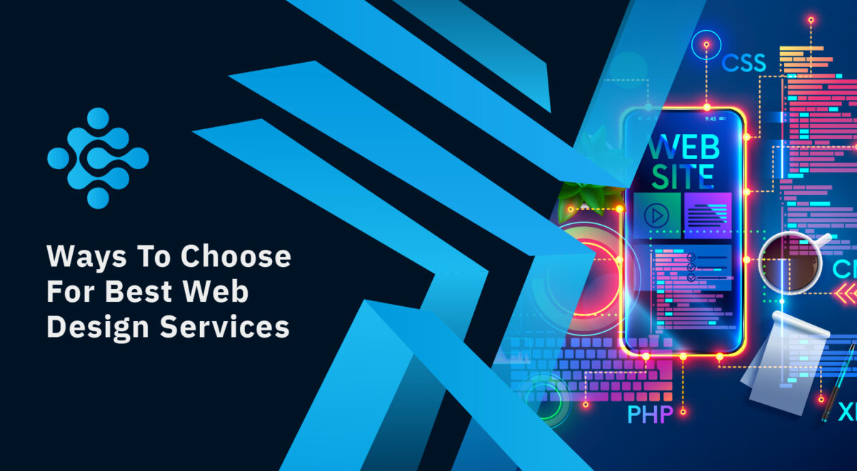 Ways To Choose For Best Web Design Services