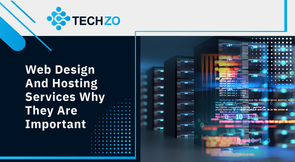 Web Design And Hosting Services Why They Are Important