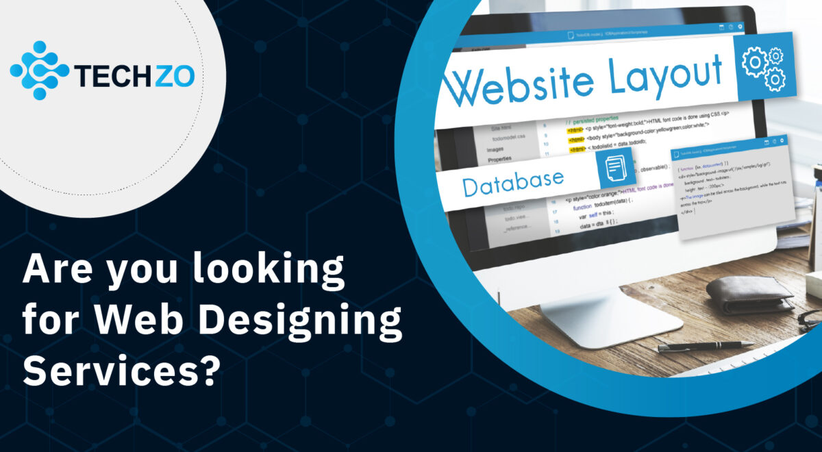 Are you looking for Web Designing Services?