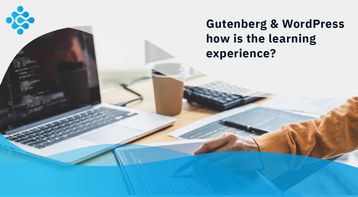 Gutenberg & WordPress how is the learning experience?