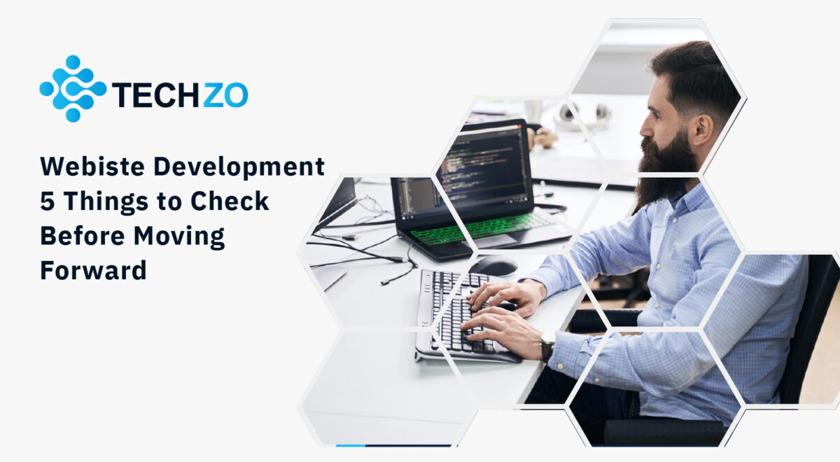 Webiste Development 5 Things to Check Before Moving Forward