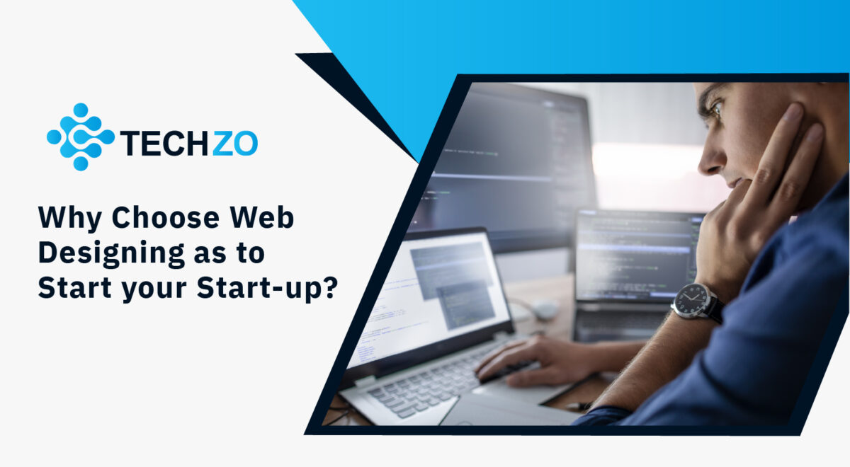Why Choose Web Designing as to Start your Start-up?