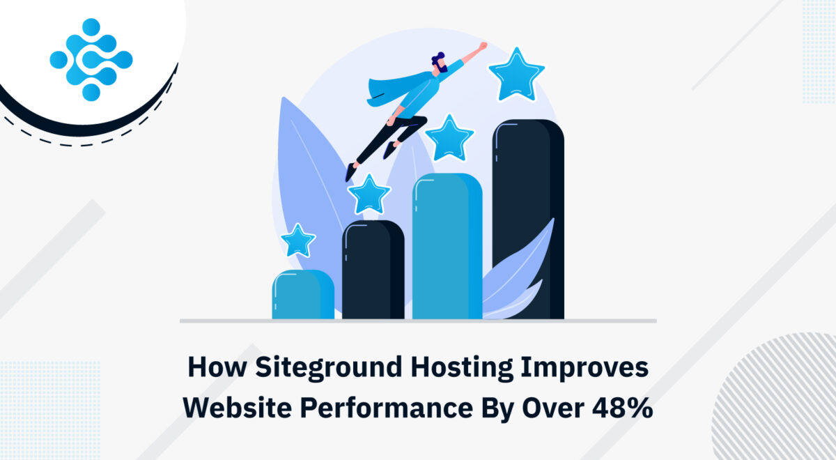 How Siteground Hosting Improves Website Performance By Over 48%