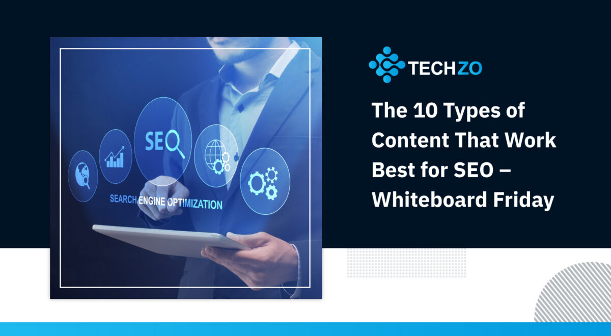 The 10 Types of Content That Work Best for SEO - Whiteboard Friday