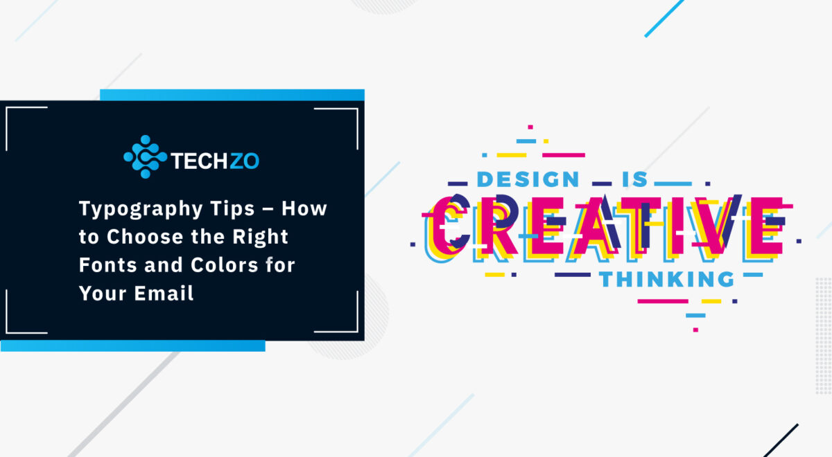 Typography Tips – How to Choose the Right Fonts and Colors for Your Email