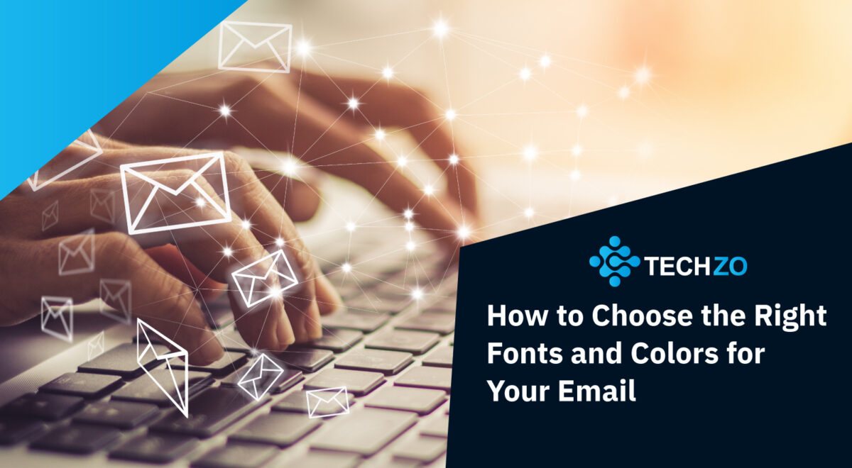 How to Choose the Right Fonts and Colors for Your Email