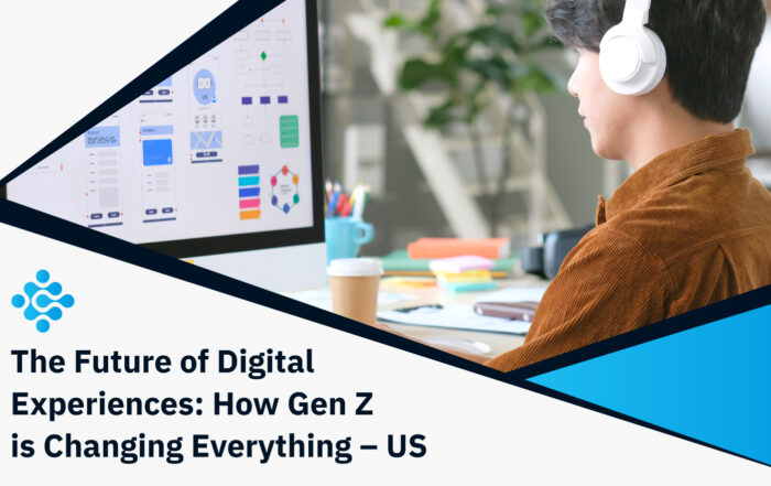 The Future of Digital Experiences How Gen Z is Changing Everything US