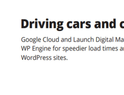 Driving Cars and Conversions: Google Cloud and Launch Digital Marketing collaborate with WP Engine for speedier load times and better performing WordPress sites