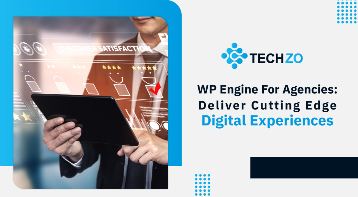 WP Engine For Agencies Deliver Cutting Edge Digital Experiences