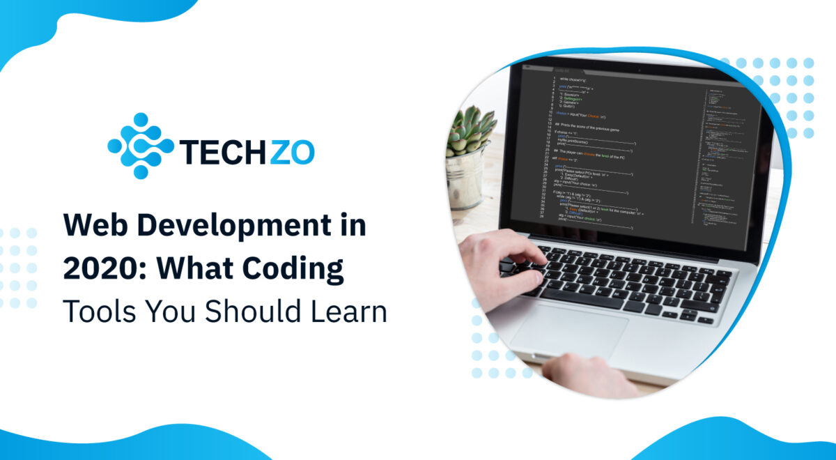 Web Development in 2020 What Coding Tools You Should Learn