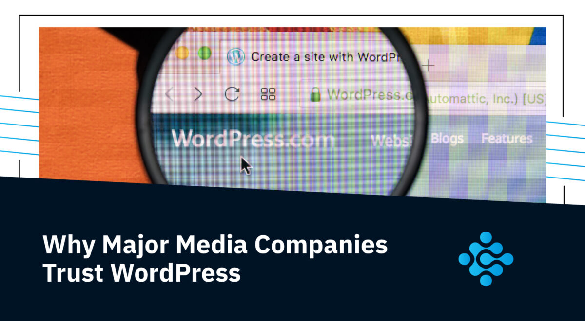 Why Major Media Companies Trust WordPress