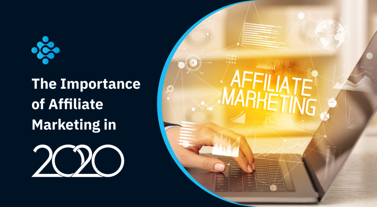 The Importance of Affiliate Marketing in 2020
