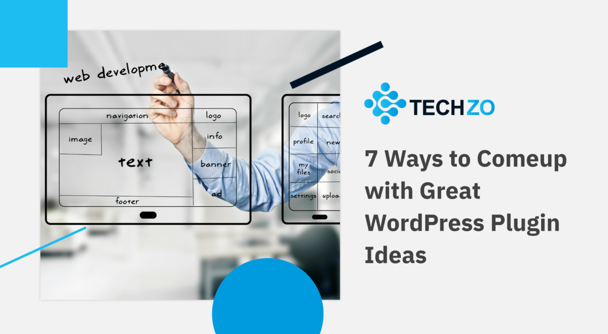 7 Ways to Comeup with Great WordPress Plugin Ideas