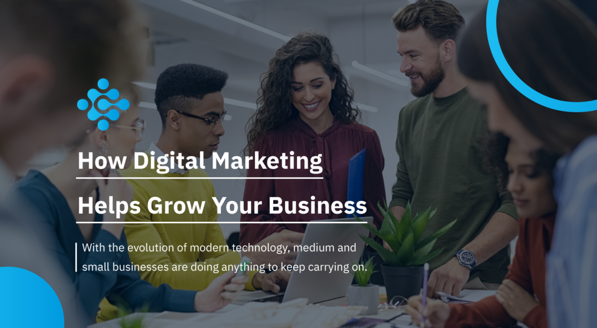 How Digital Marketing Helps Grow Your Business