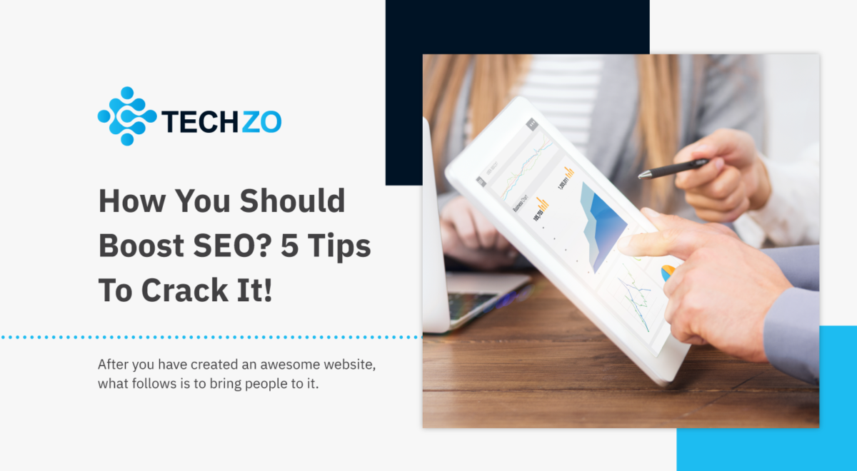 How You Should Boost SEO 5 Tips To Crack It