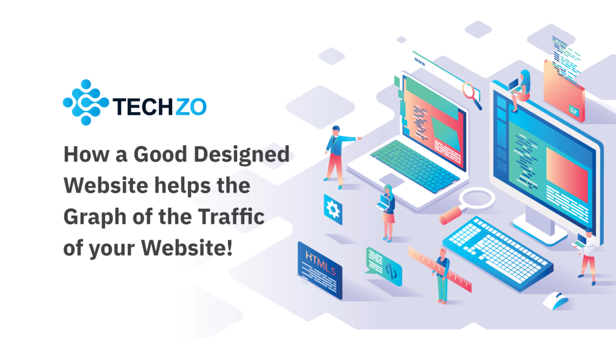 How a Good Designed Website helps the Graph of the Traffic of your Website
