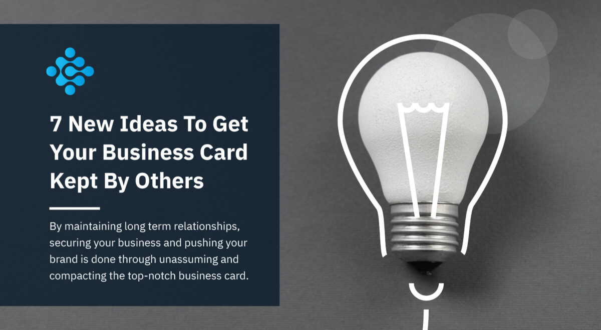 7 New Ideas To Get Your Business Card Kept By Others