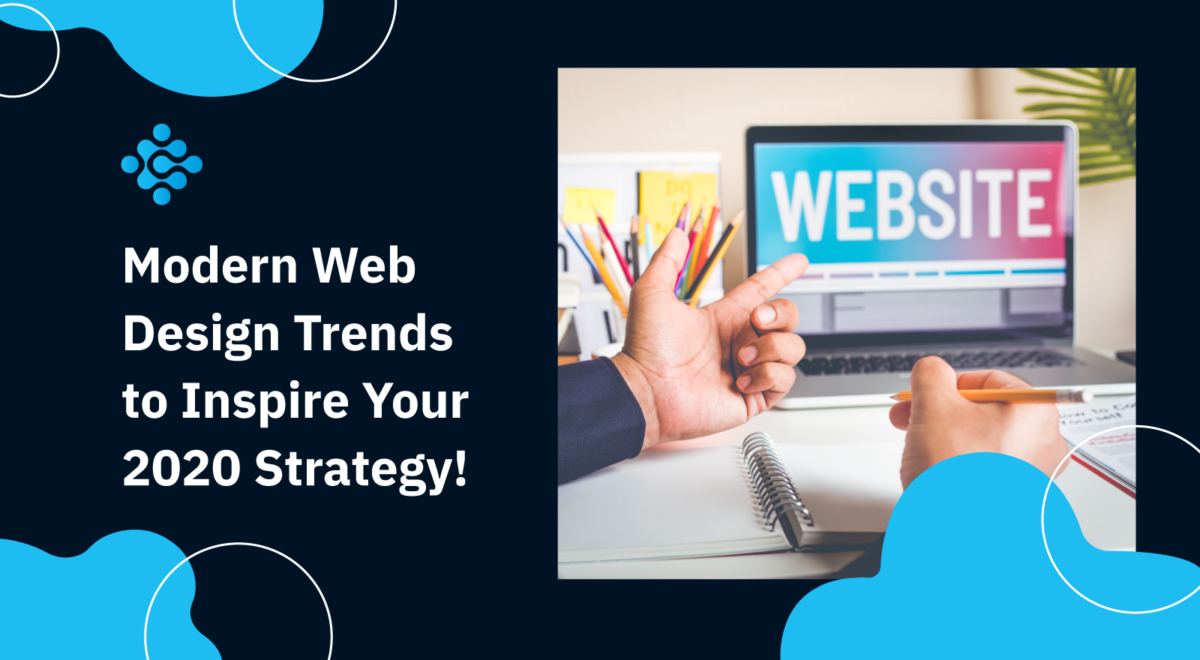 Modern Web Design Trends to Inspire Your 2020 Strategy
