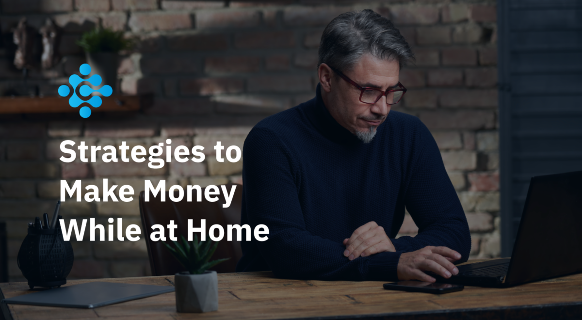 Strategies to Make Money While at Home