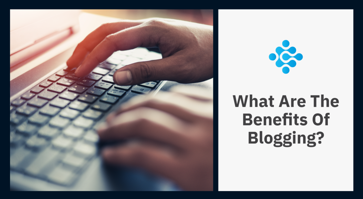 What Are The Benefits Of Blogging