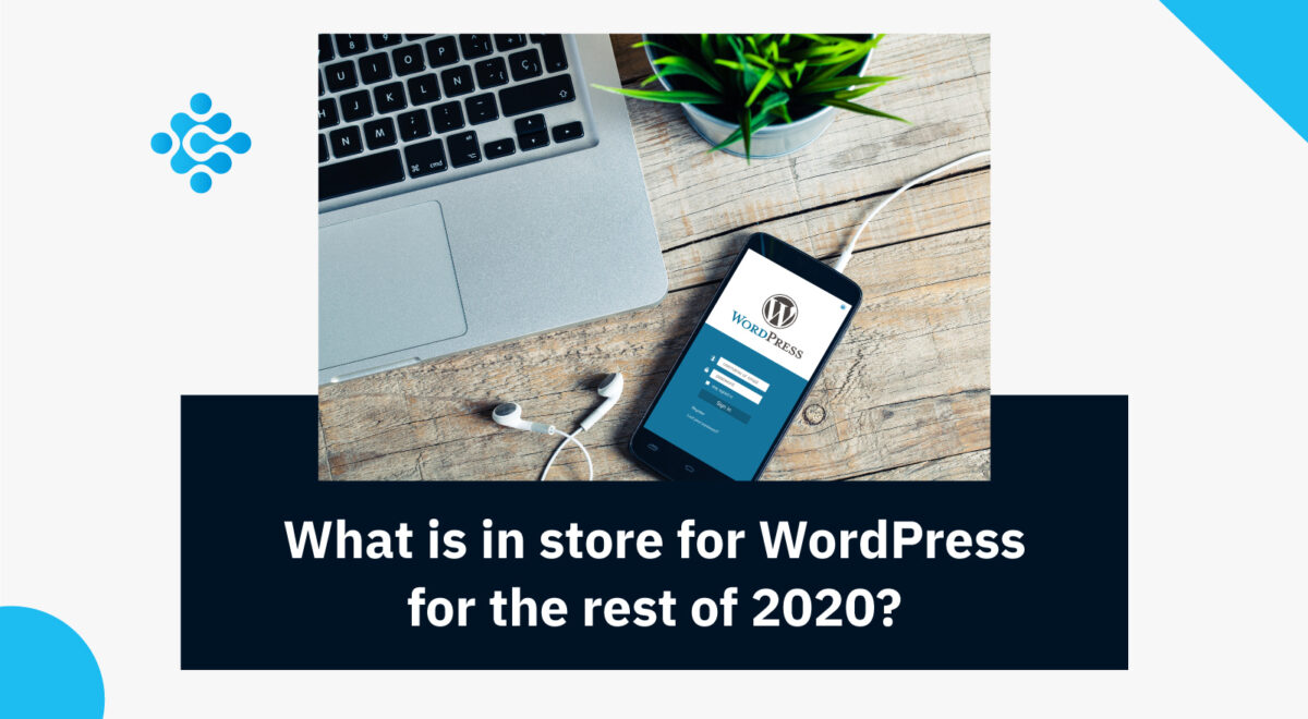 What is in store for WordPress for the rest of 2020