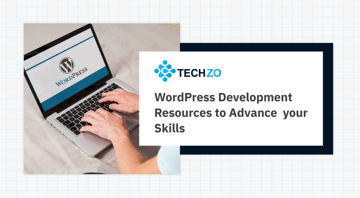 WordPress Development Resources to Advance your Skills