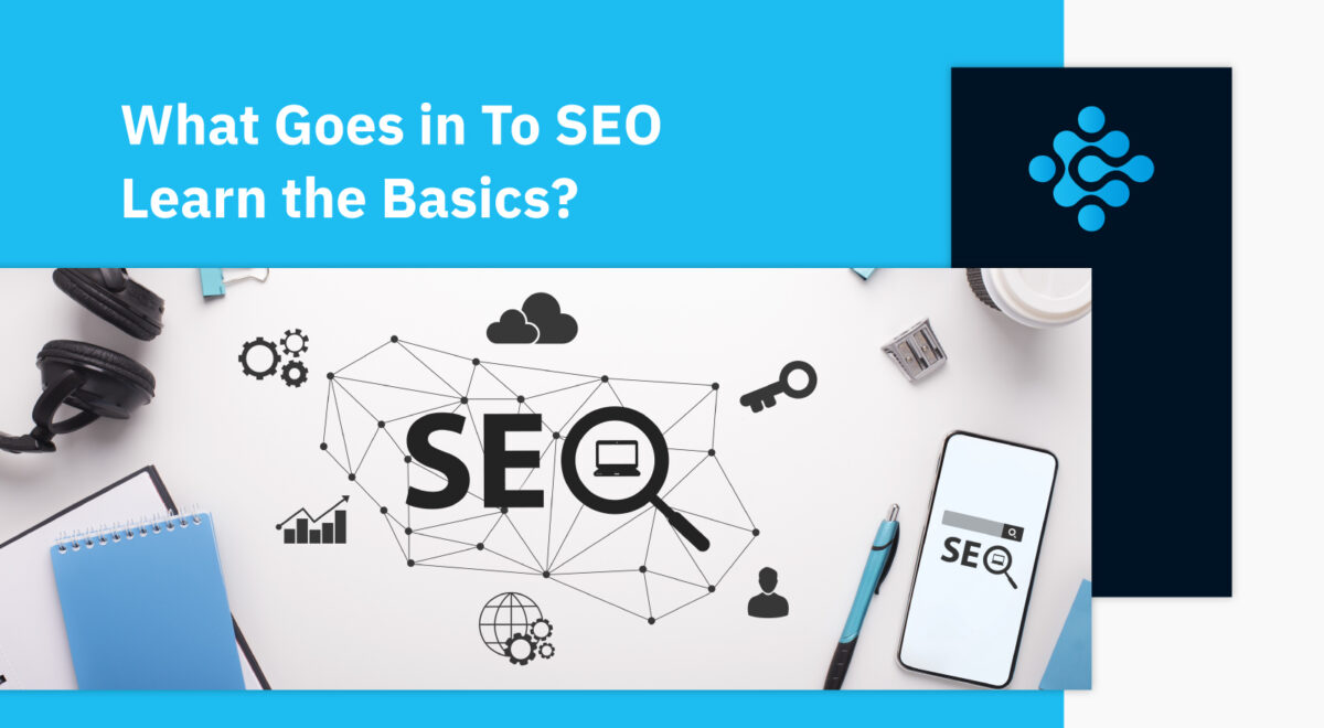What Goes in To SEO Learn the Basics