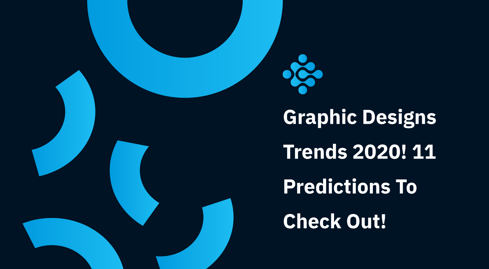 Graphic Designs Trends 2020! 11 Predictions To Check Out