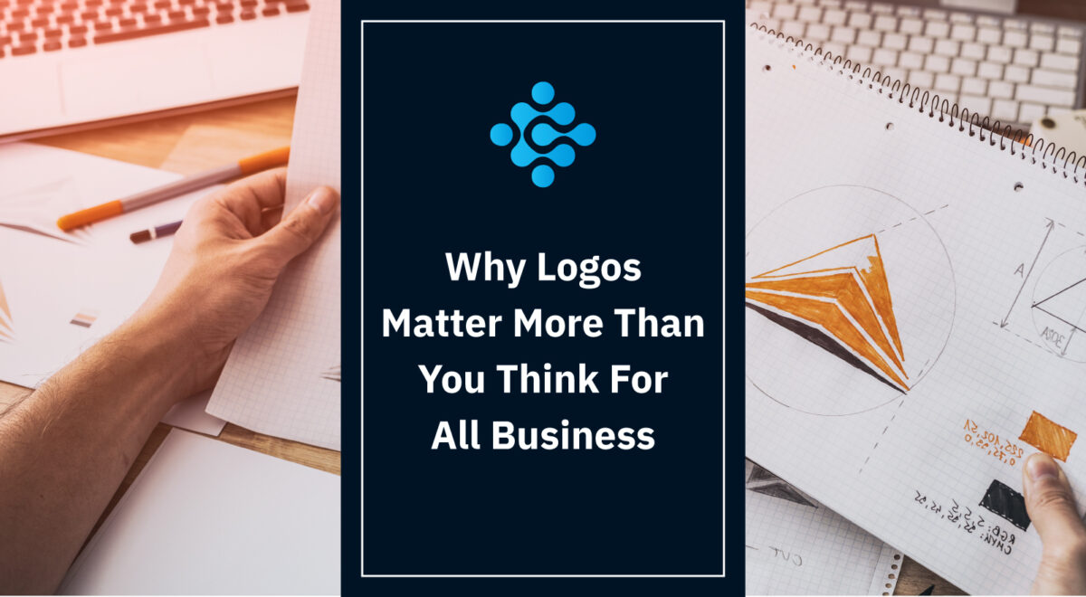 Why Logos Matter More Than You Think For All Business