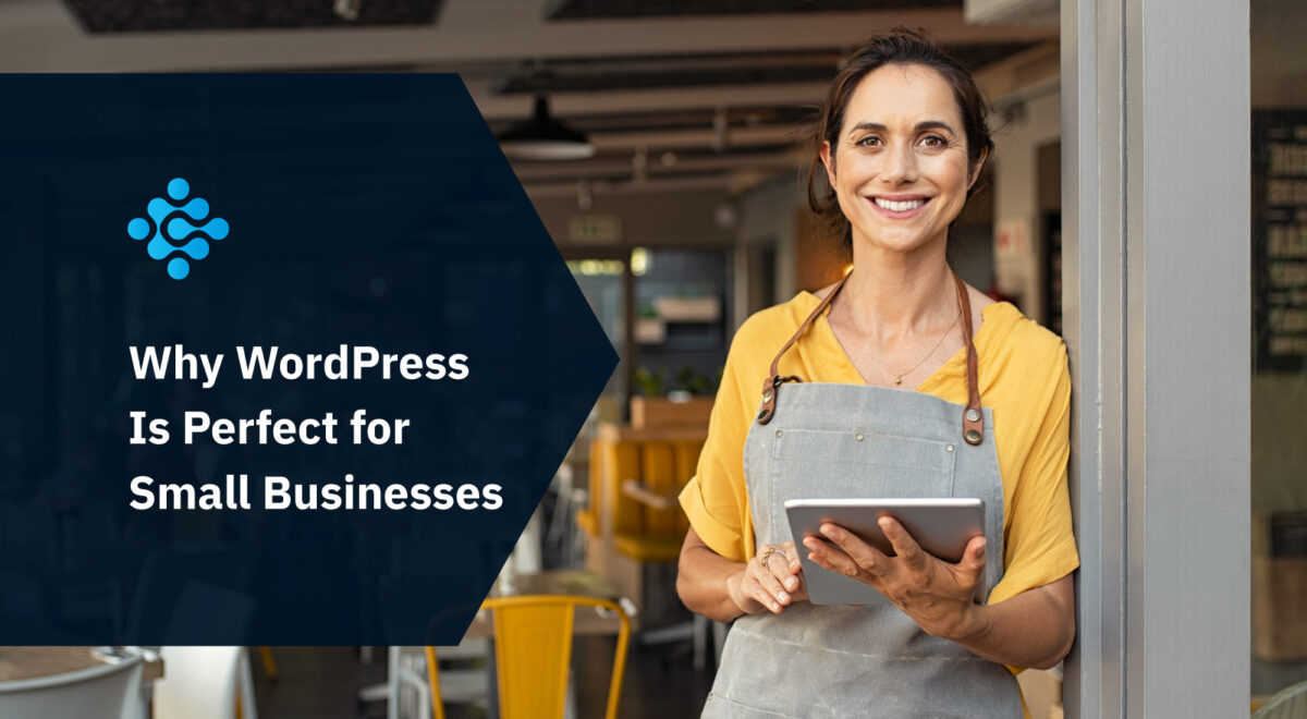 Why WordPress Is Perfect for Small Businesses