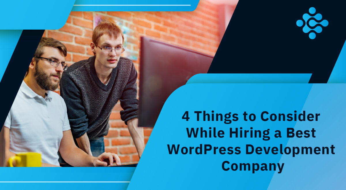 4 Things to Consider While Hiring a Best WordPress Development Company