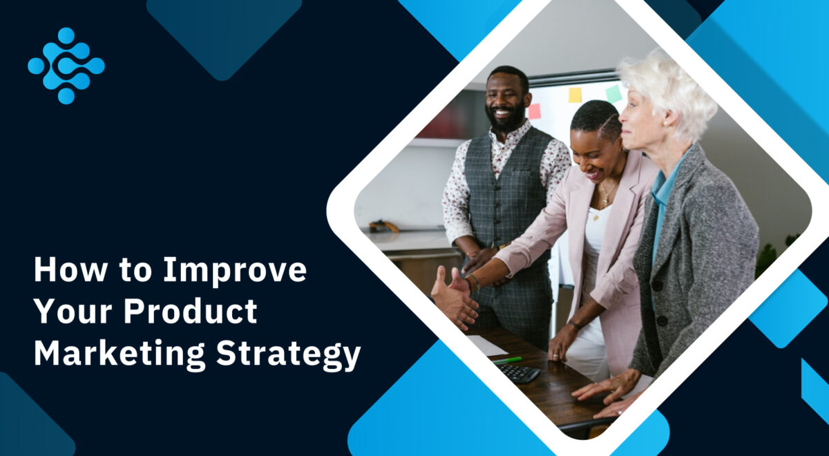 How to Improve Your Product Marketing Strategy