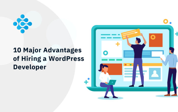 10 Major Advantages of Hiring a WordPress Developer