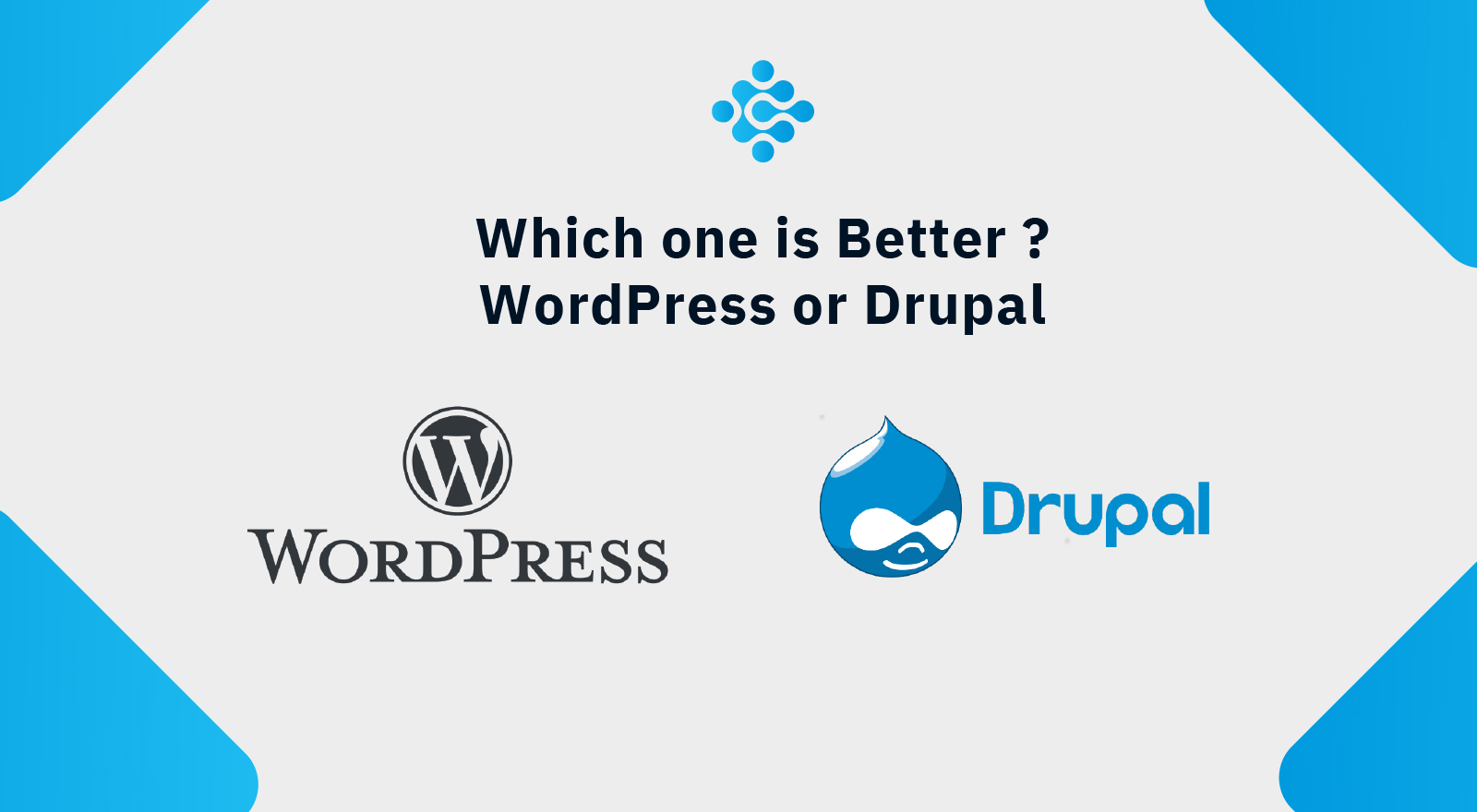 Which one is better: WordPress or Drupal